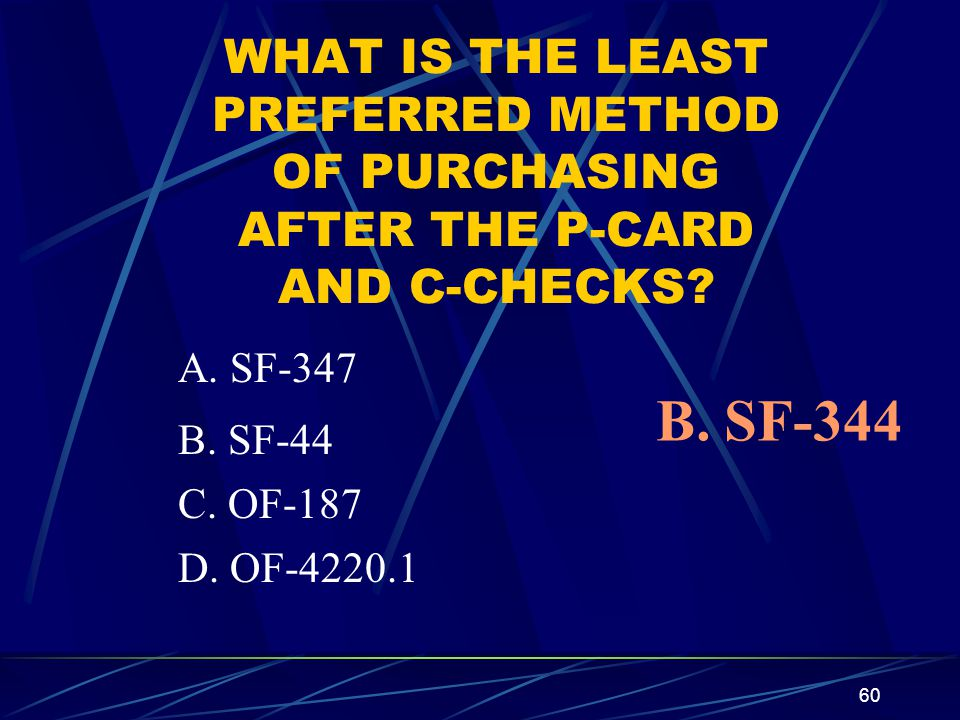WHAT IS THE LEAST PREFERRED METHOD OF PURCHASING AFTER THE P-CARD AND C-CHECKS