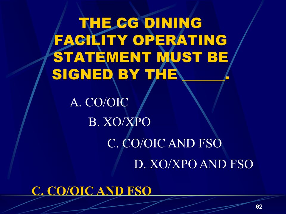 THE CG DINING FACILITY OPERATING STATEMENT MUST BE SIGNED BY THE ______.