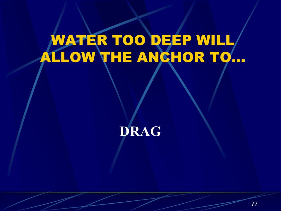 WATER TOO DEEP WILL ALLOW THE ANCHOR TO…