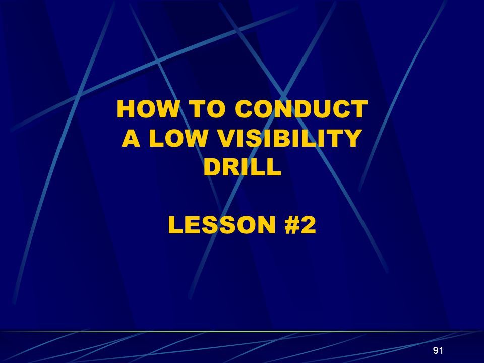 HOW TO CONDUCT A LOW VISIBILITY DRILL LESSON #2