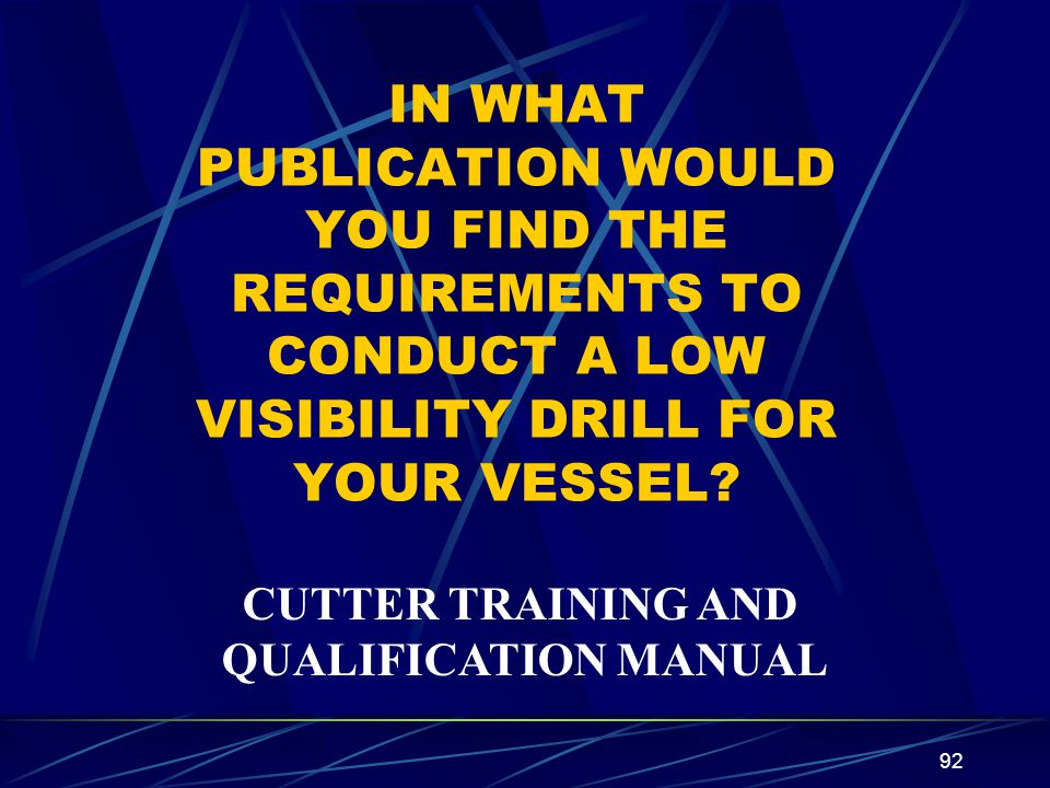 IN WHAT PUBLICATION WOULD YOU FIND THE REQUIREMENTS TO CONDUCT A LOW VISIBILITY DRILL FOR YOUR VESSEL