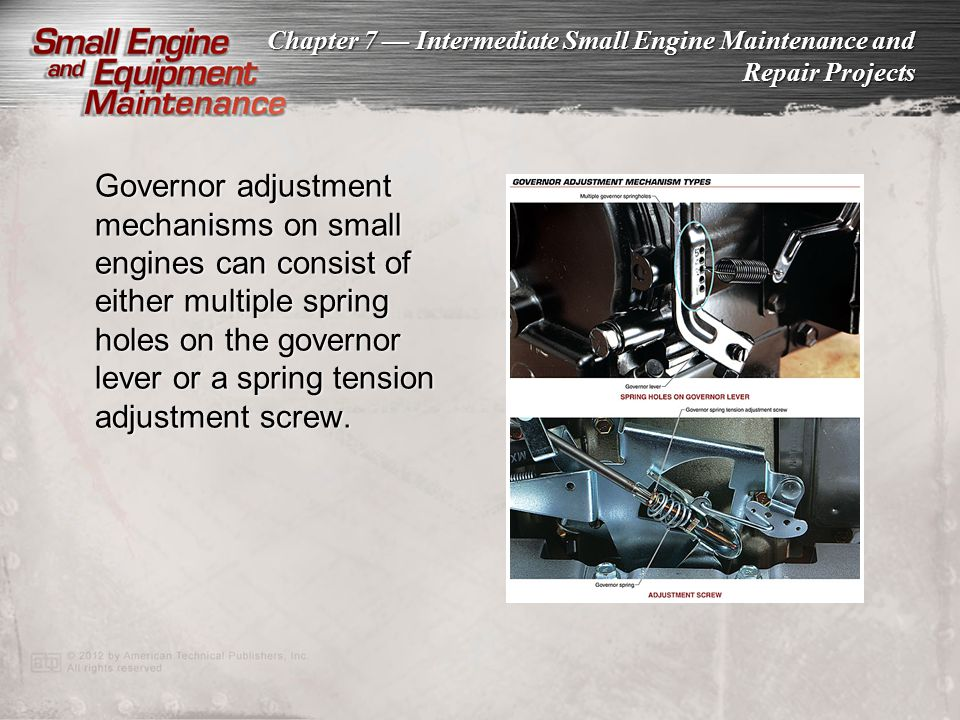 Governor adjustment mechanisms on small engines can consist of either multiple spring holes on the governor lever or a spring tension adjustment screw.