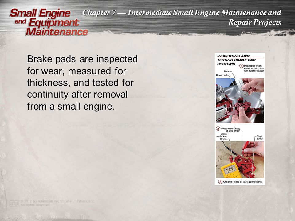 Brake pads are inspected for wear, measured for thickness, and tested for continuity after removal from a small engine.