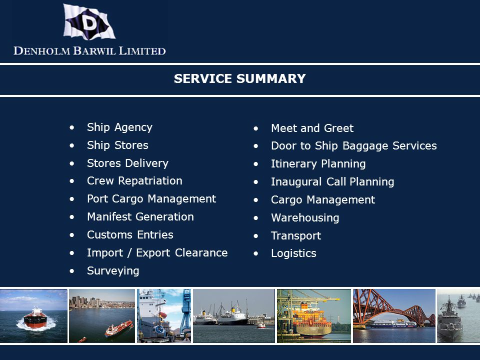 SERVICE SUMMARY Ship Agency Meet and Greet Ship Stores