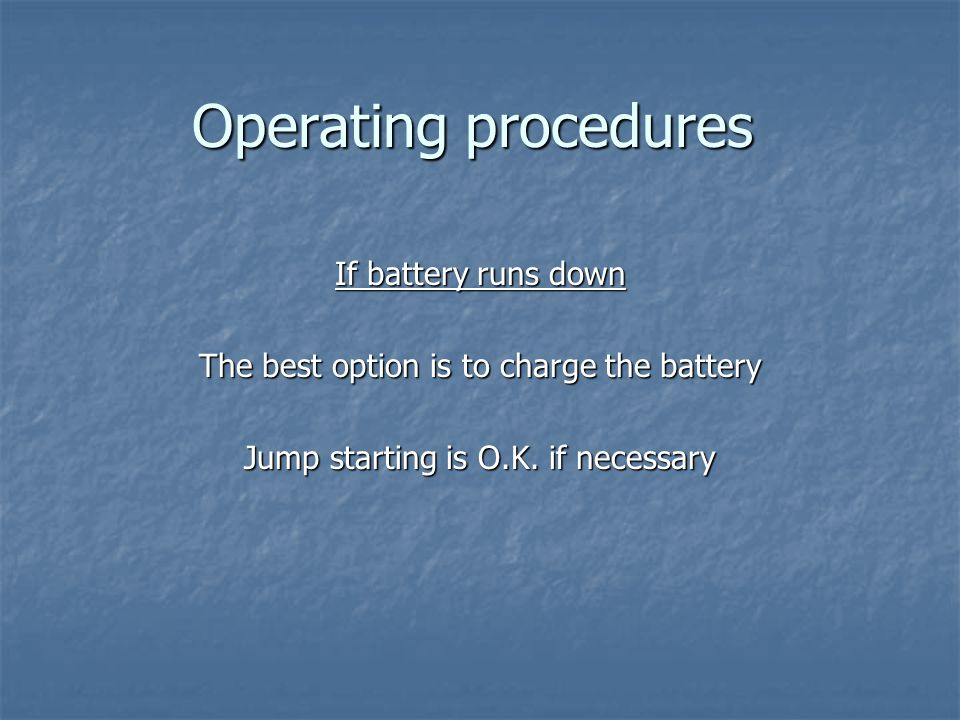 Operating procedures If battery runs down