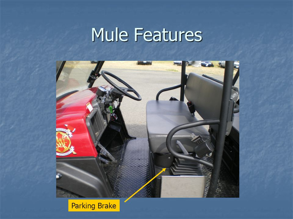 Mule Features Parking Brake