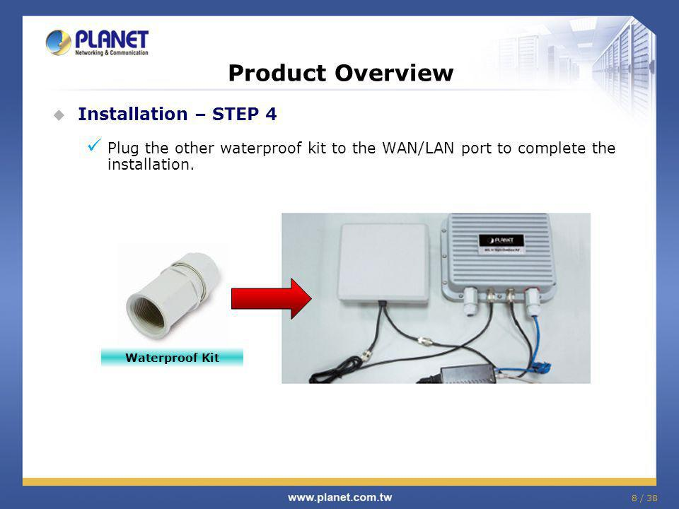 Product Overview Installation – STEP 4