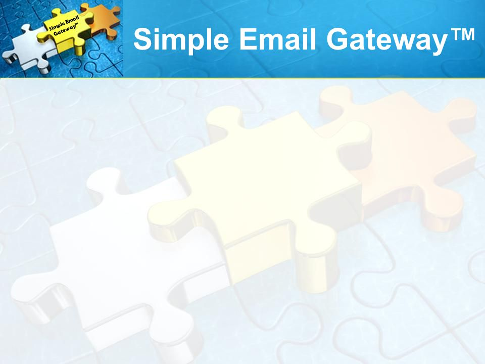 Simple Email Gateway™ Simple Email Gateway™