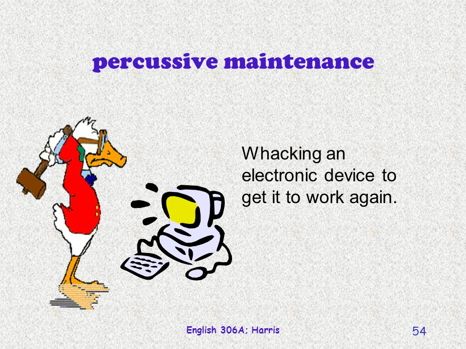 percussive maintenance