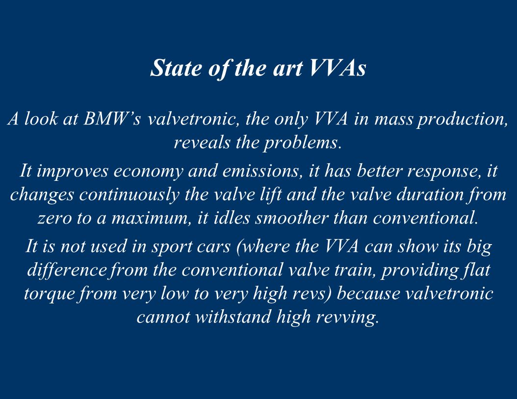 State of the art VVAs A look at BMW's valvetronic, the only VVA in mass production, reveals the problems.