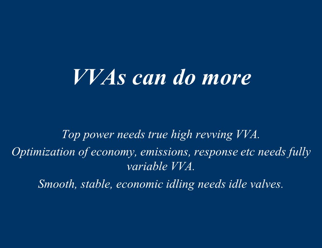 VVAs can do more Top power needs true high revving VVA.