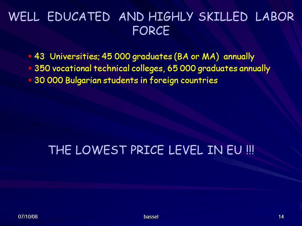 WELL EDUCATED AND HIGHLY SKILLED LABOR FORCE