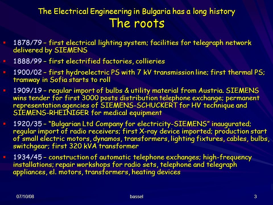 The Electrical Engineering in Bulgaria has a long history The roots