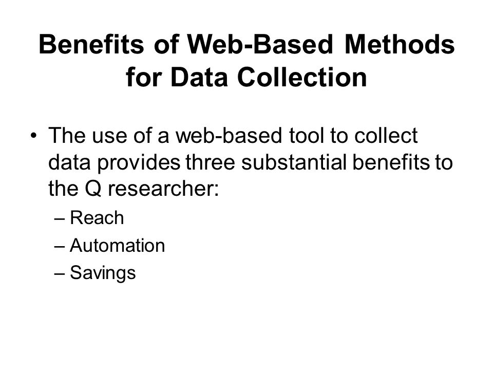 Benefits of Web-Based Methods for Data Collection