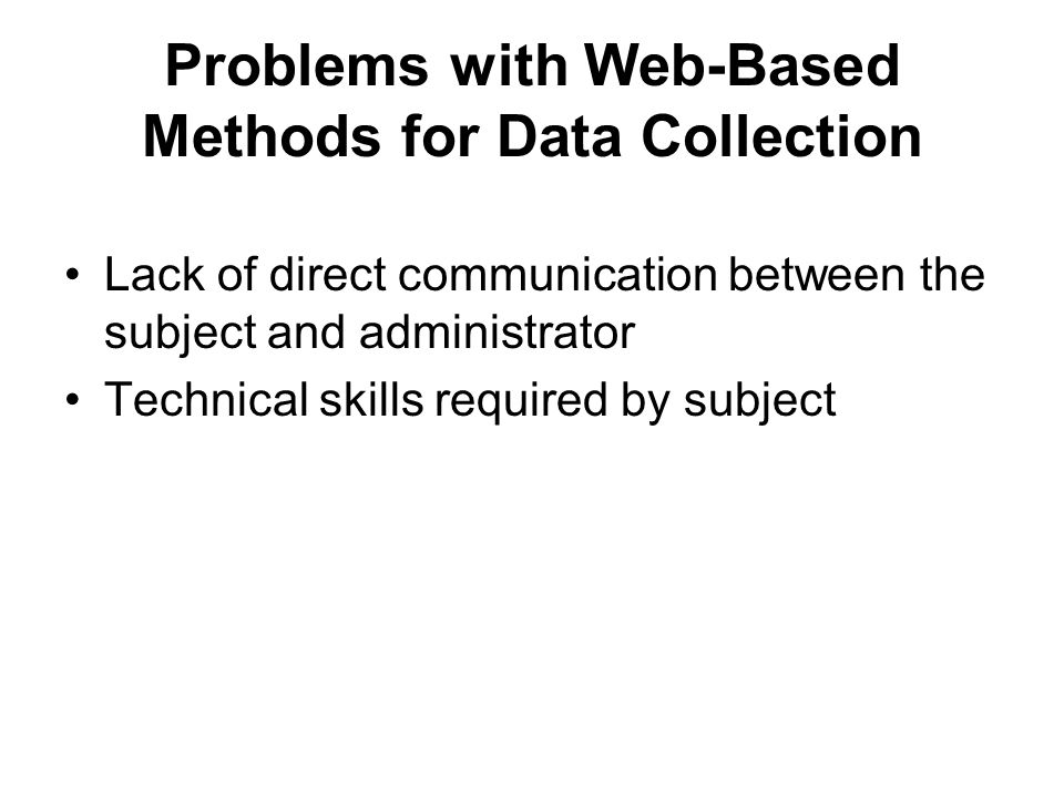 Problems with Web-Based Methods for Data Collection
