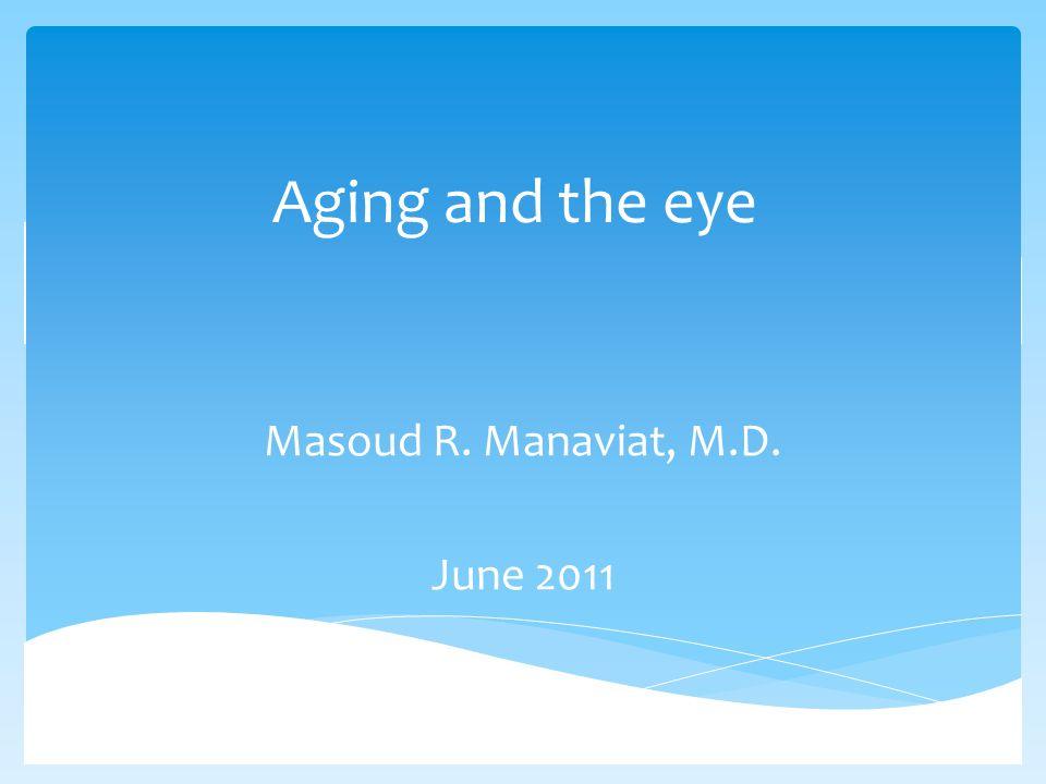 Masoud R. Manaviat, M.D. June 2011