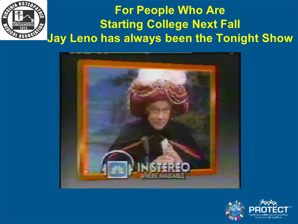 For People Who Are Starting College Next Fall Jay Leno has always been the Tonight Show