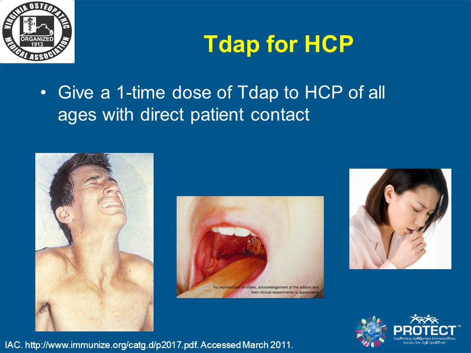 Tdap for HCP Give a 1-time dose of Tdap to HCP of all ages with direct patient contact.