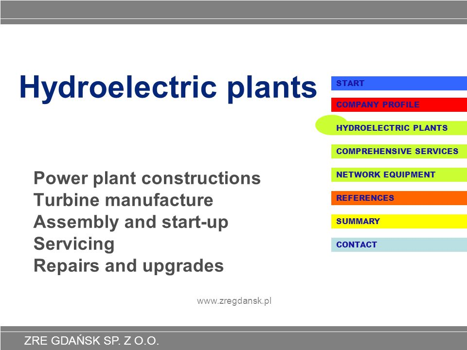 Hydroelectric plants START. COMPANY PROFILE. HYDROELECTRIC PLANTS. COMPREHENSIVE SERVICES.
