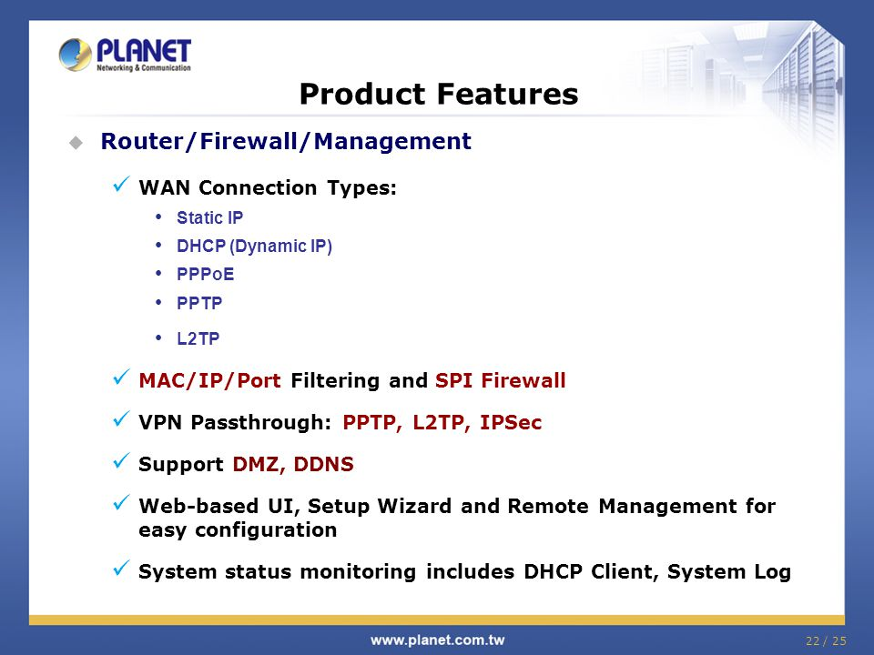 Product Features Router/Firewall/Management WAN Connection Types: