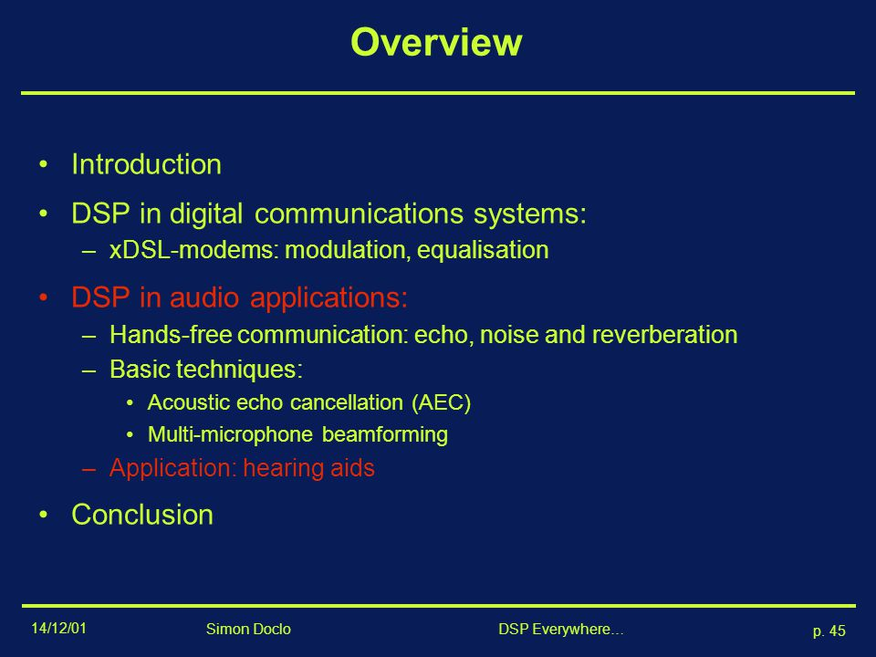 Overview Introduction DSP in digital communications systems: