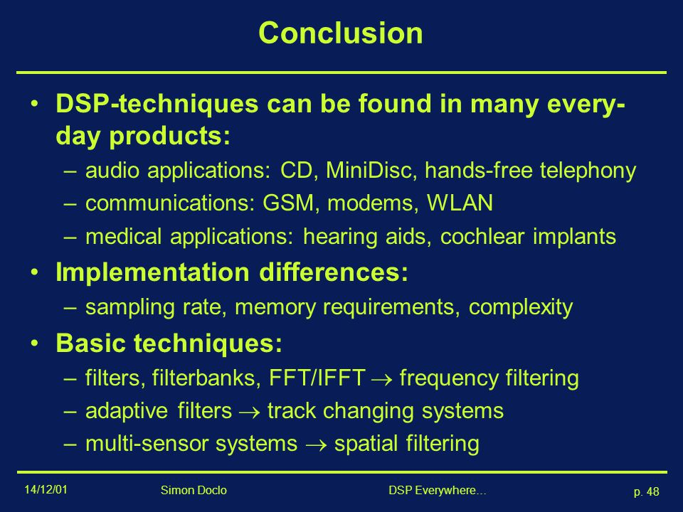 Conclusion DSP-techniques can be found in many every-day products: