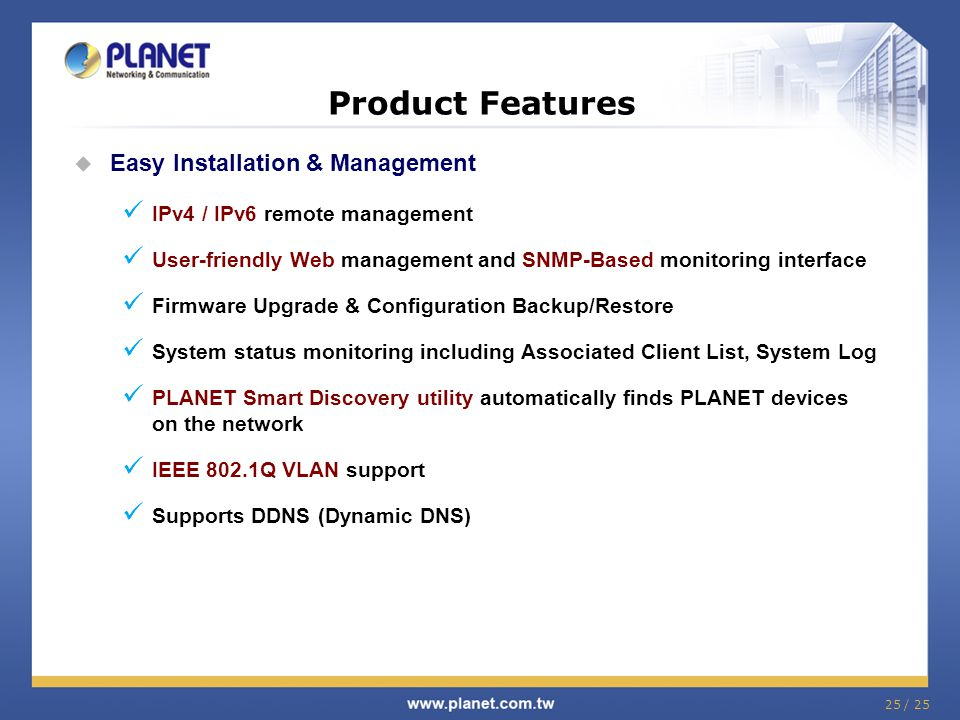 Product Features Easy Installation & Management