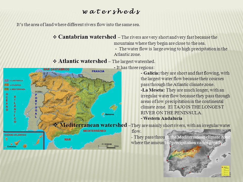 watersheds It's the area of land where different rivers flow into the same sea.
