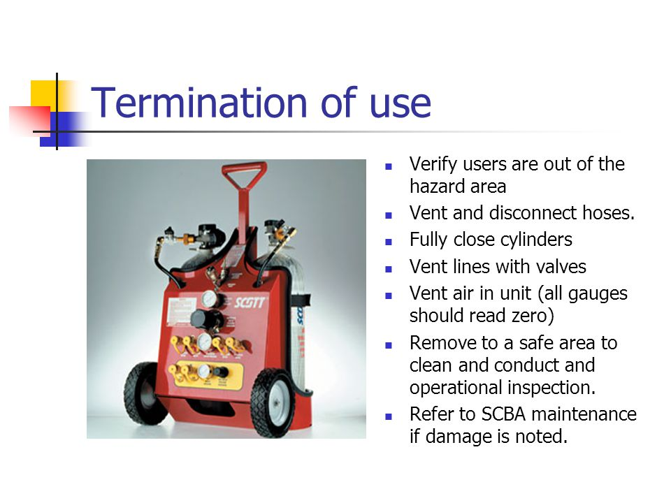 Termination of use Verify users are out of the hazard area