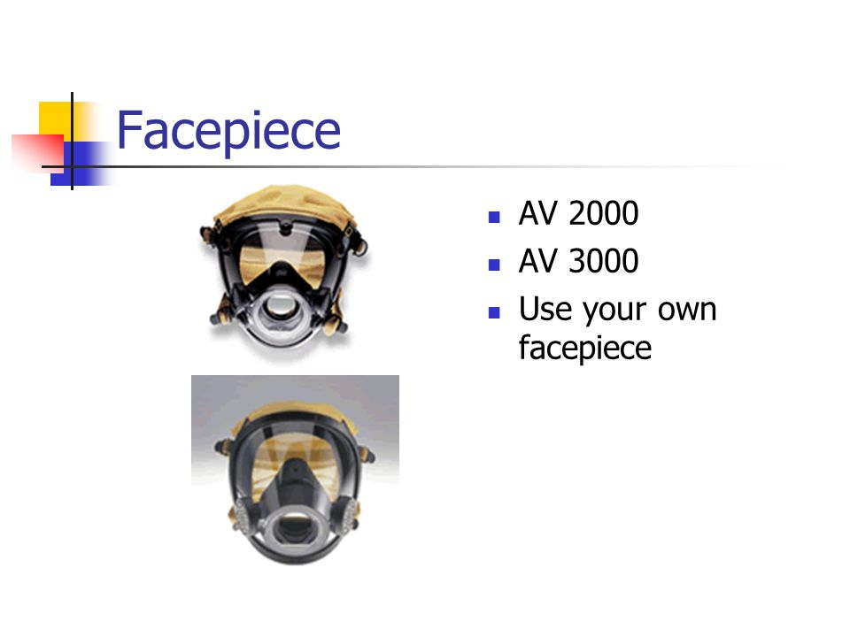 Facepiece AV 2000 AV 3000 Use your own facepiece