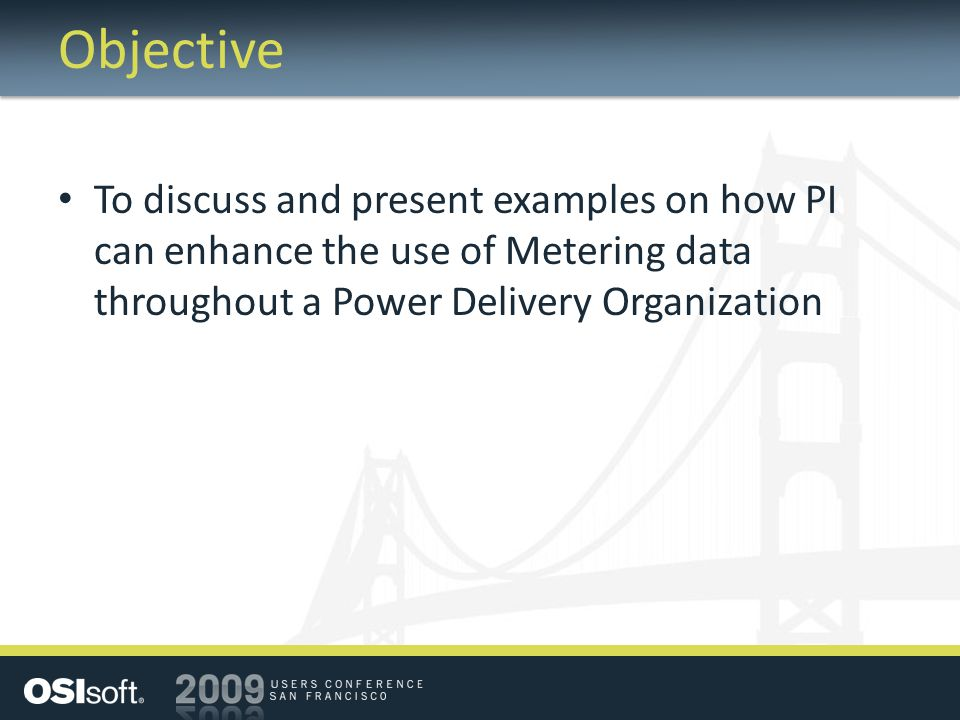 Objective To discuss and present examples on how PI can enhance the use of Metering data throughout a Power Delivery Organization.