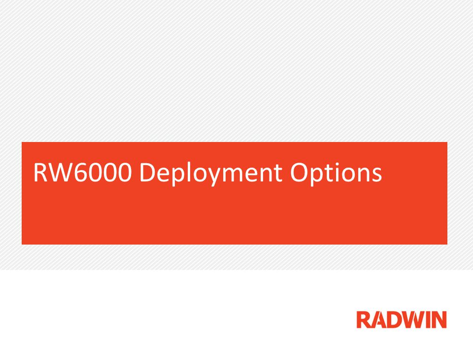 RW6000 Deployment Options