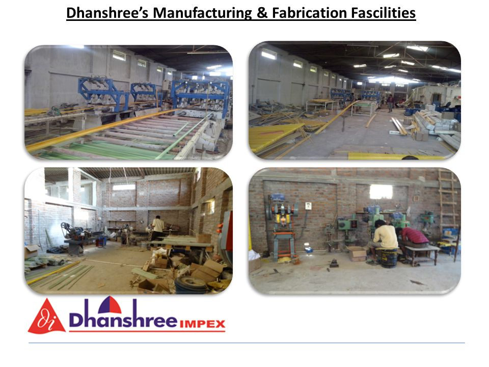 Dhanshree's Manufacturing & Fabrication Fascilities