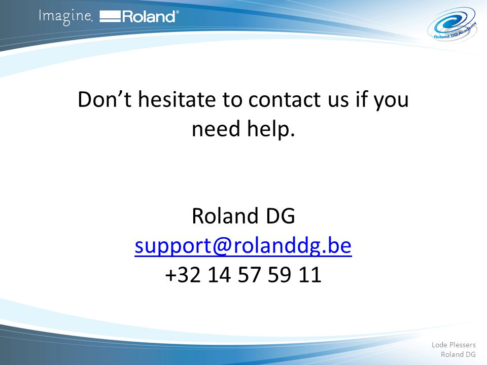 Don't hesitate to contact us if you need help.