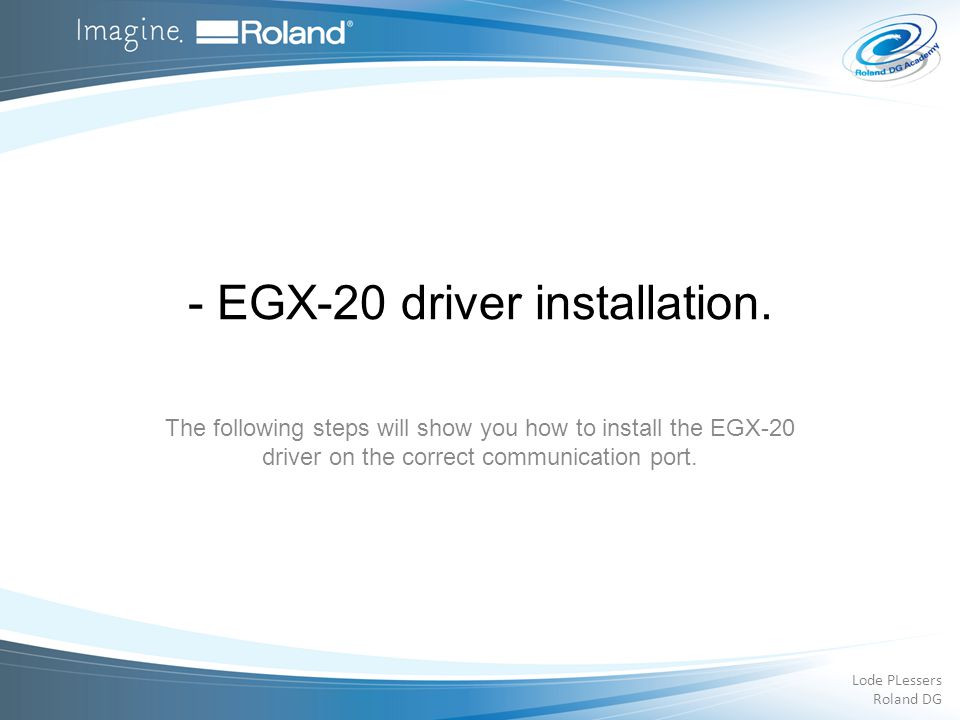 - EGX-20 driver installation.