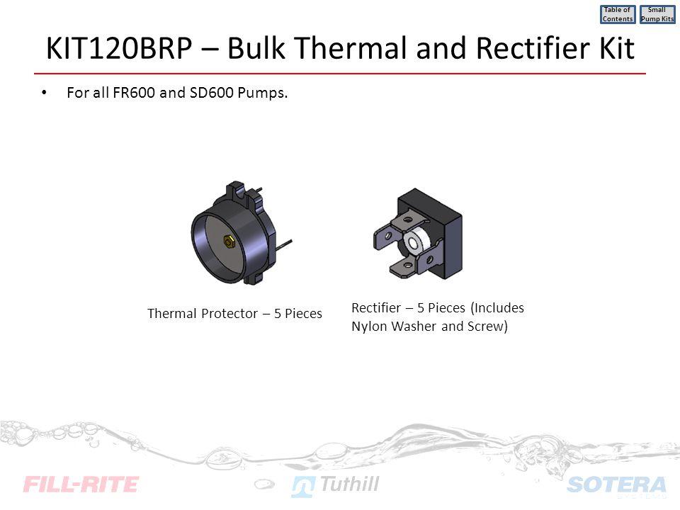 KIT120BRP – Bulk Thermal and Rectifier Kit