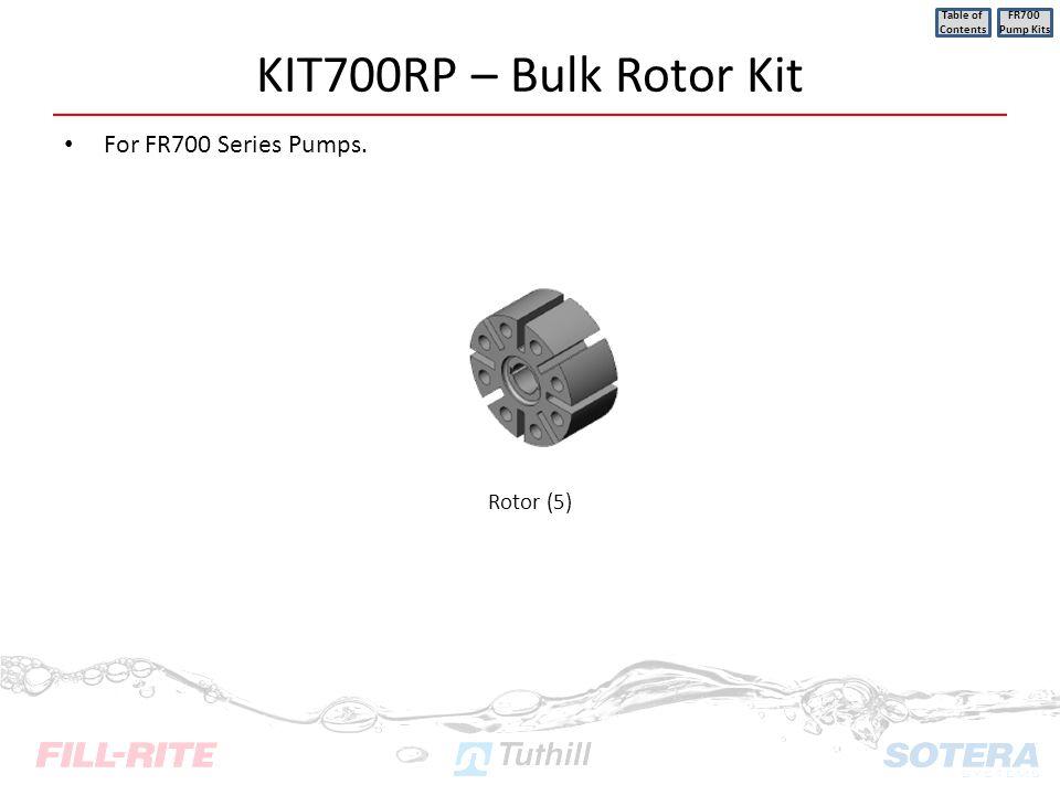 KIT700RP – Bulk Rotor Kit For FR700 Series Pumps. Rotor (5)