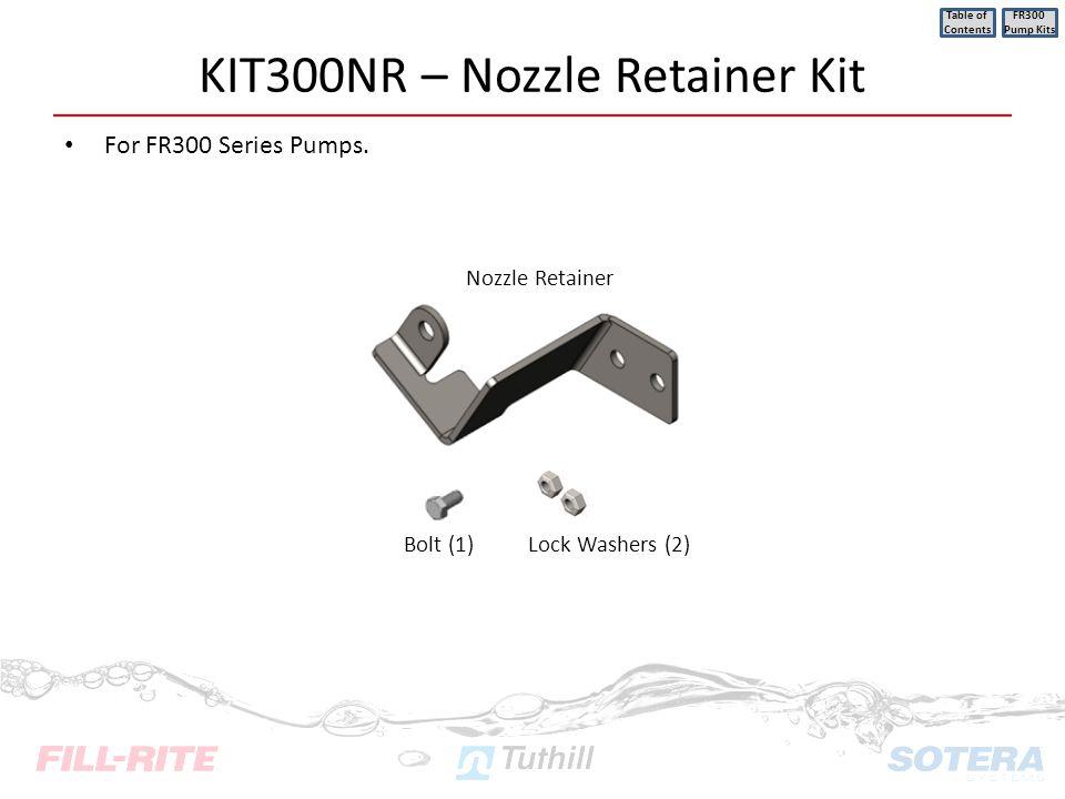 KIT300NR – Nozzle Retainer Kit