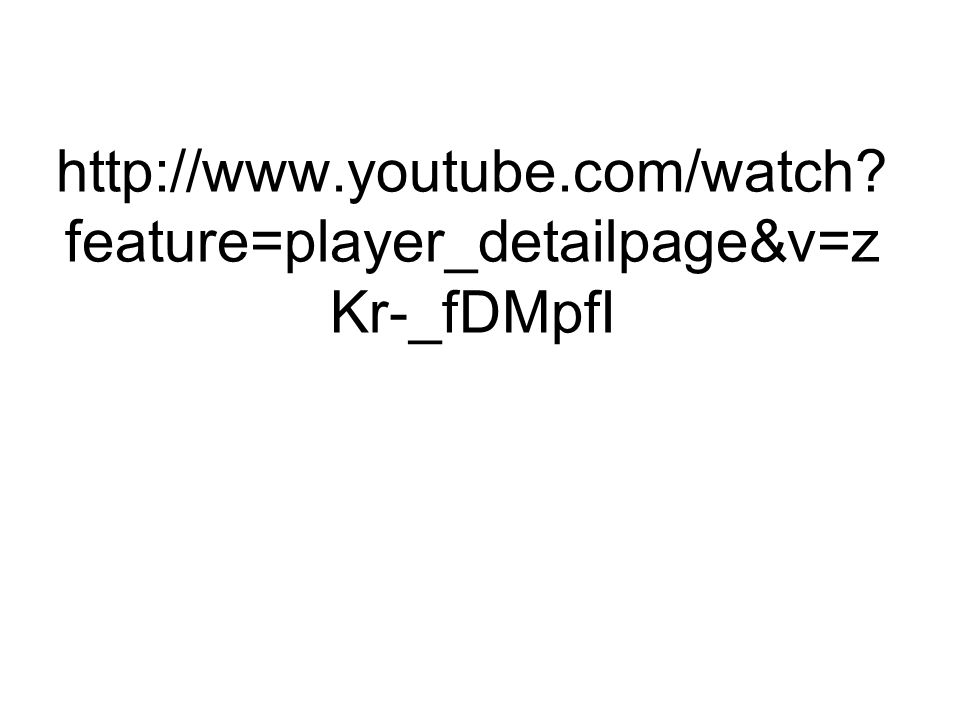 http://www.youtube.com/watch feature=player_detailpage&v=zKr-_fDMpfI