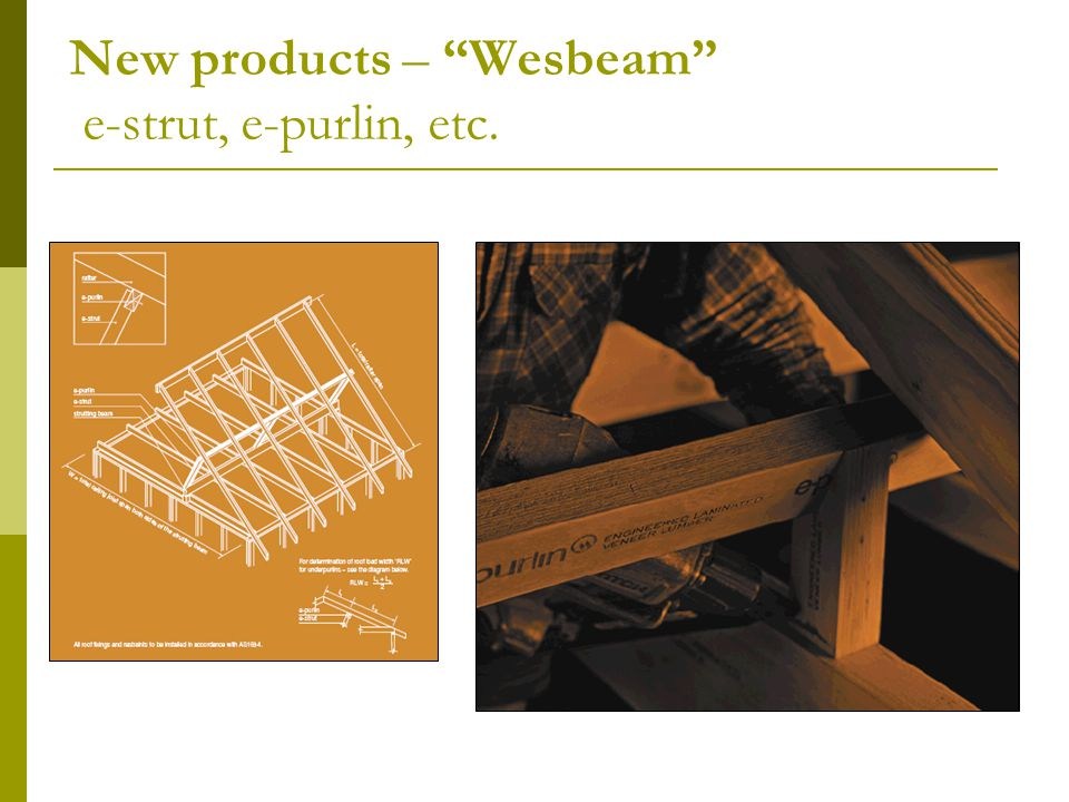 New products – Wesbeam e-strut, e-purlin, etc.