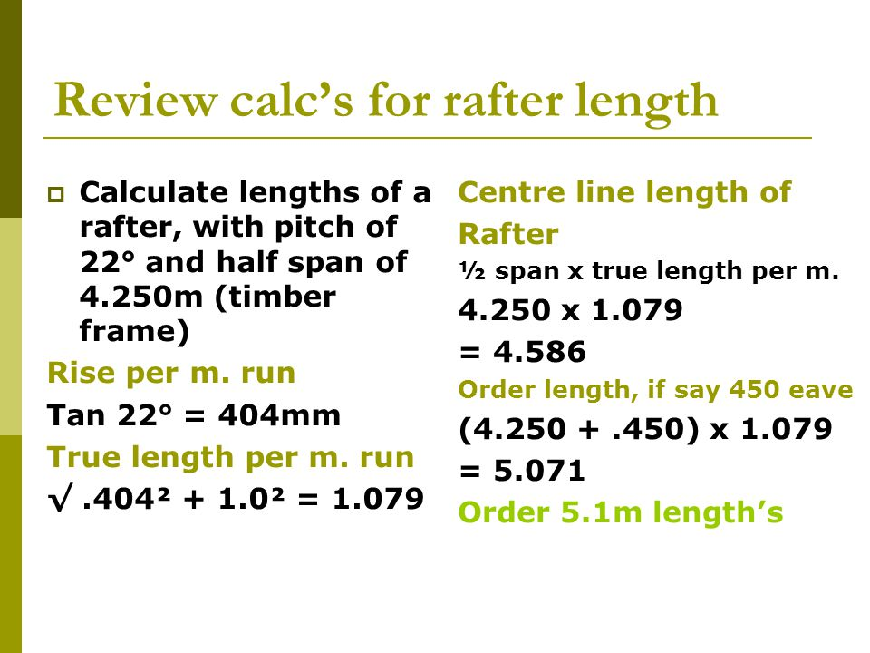 Review calc's for rafter length