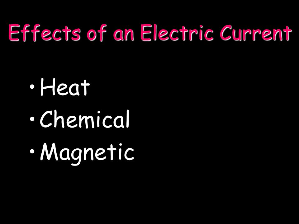 Effects of an Electric Current
