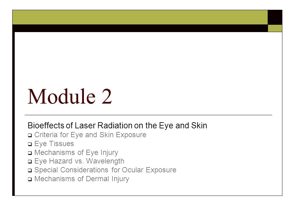 Module 2 Bioeffects of Laser Radiation on the Eye and Skin