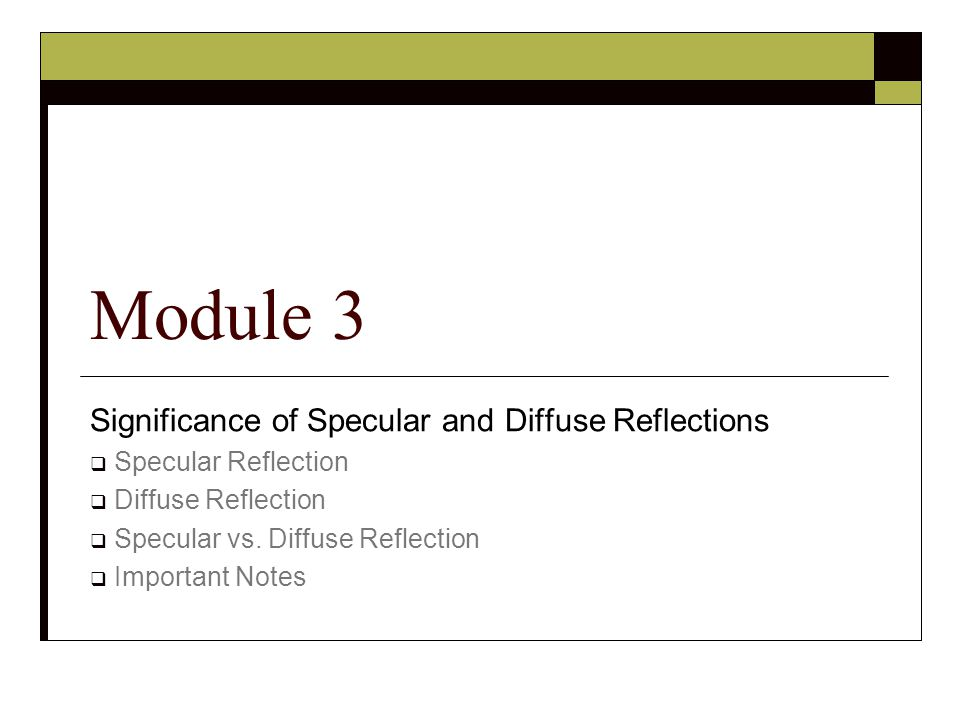 Module 3 Significance of Specular and Diffuse Reflections