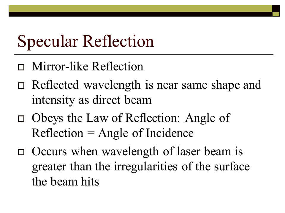 Specular Reflection Mirror-like Reflection