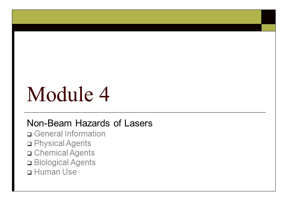Module 4 Non-Beam Hazards of Lasers General Information