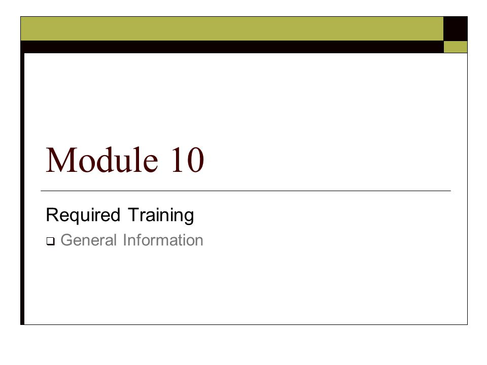 Required Training General Information