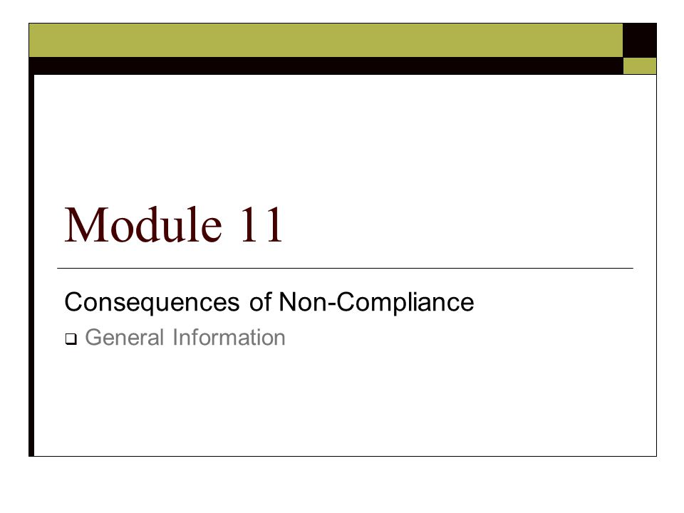 Consequences of Non-Compliance General Information