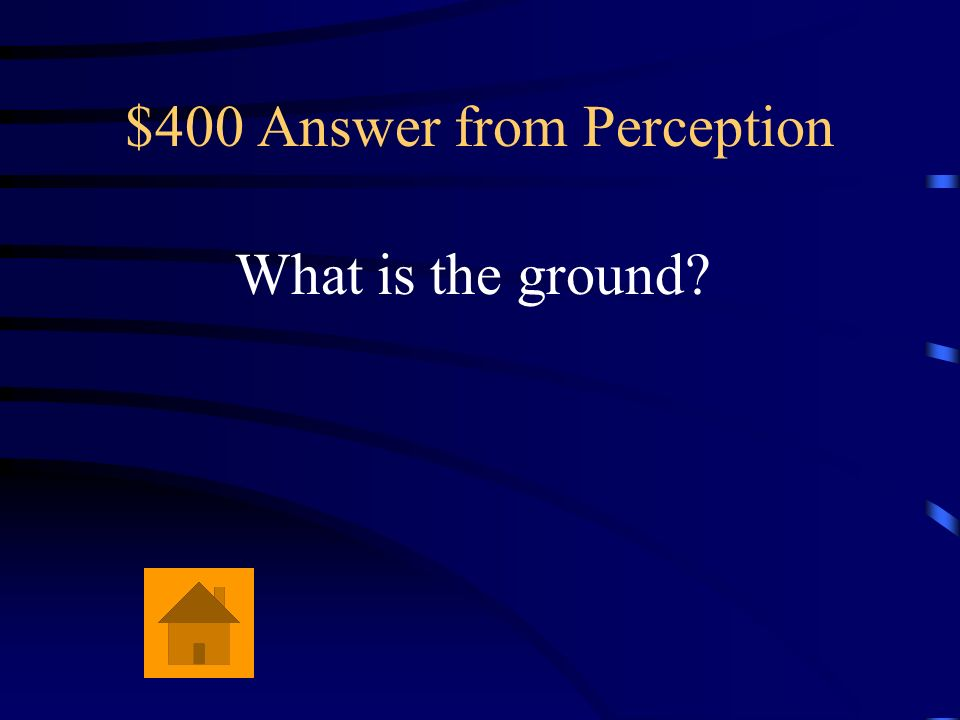 $400 Answer from Perception