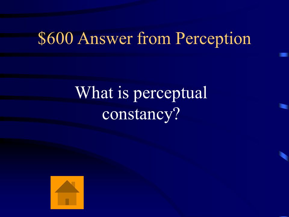 $600 Answer from Perception